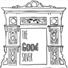 The Good Silver